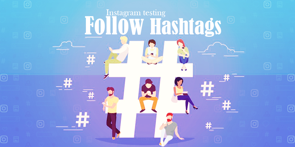 Instagram Testing To Follow Hashtags VichaarBox